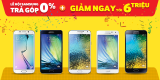 Lễ hội Samsung: Trả góp lãi suất 0%, giảm ngay tới 6 triệu