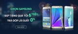 Mua Samsung Nhận Quà Tới 6 Triệu