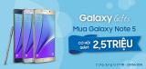 Giảm giá 2.500.000 VND trực tiếp khi mua Galaxy Note 5