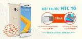 Đặt trước HTC 10 nhận quà khủng